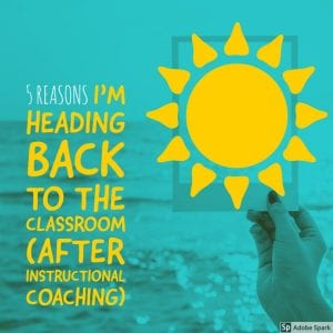 5 Reasons I'm Heading Back to the Classroom (After Instructional Coaching)   Mrs. Js Classroom